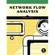 Network Flow Analysis by Michael W. Lucas (2010-07-08)