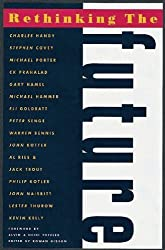 Rethinking the Future: Rethinking Business, Principles, Competition, Control & Complexity, Leadership, Markets and The World (1998-10-08)