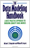 The Data Modeling Handbook: A Best–Practice Approach to Building Quality Data Models