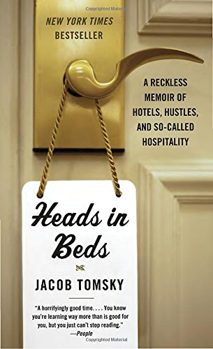 heads-in-beds-a-reckless-memoir-of-hotels-hustles-and-so-called-hospitality