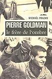 Pierre Goldman, le frère de l'ombre
