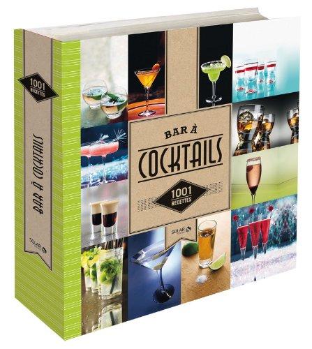 Bar à cocktails - 1001 recettes NE par COLLECTIF