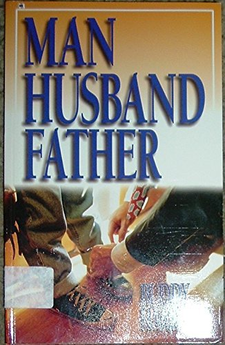 Man, Husband, Father by Buddy Harrison (1-Oct-1995) Paperback