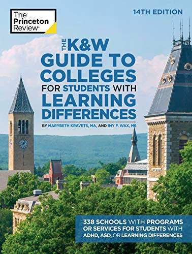 The K&W Guide to Colleges for Students with Learning Differences, 14th Edition: 338 Schools with Programs or Services for Students with ADHD, ASD, or Learning Differences