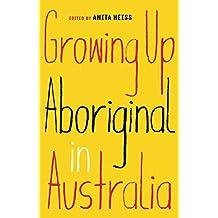 Growing Up Aboriginal in Australia (English Edition)