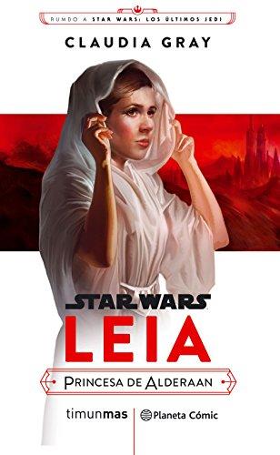 Star Wars Episodio VIII Leia Princesa de Alderaan (novela) (Star Wars: Novelas) por Claudia Gray
