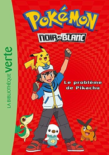 Pokémon 01 - Le problème de Pikachu (Ma Première Bibliothèque Verte)