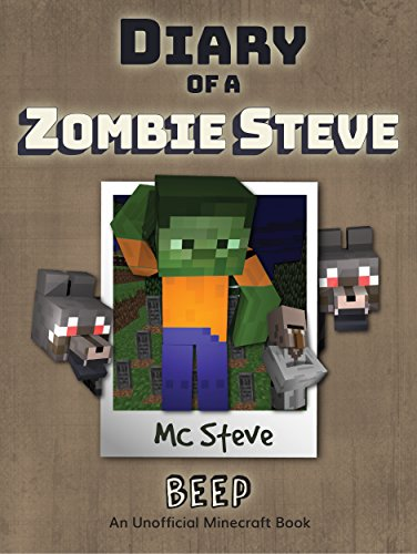 minecraft-diary-of-a-minecraft-zombie-steve-book-1-beep-an-unofficial-minecraft-diary-book