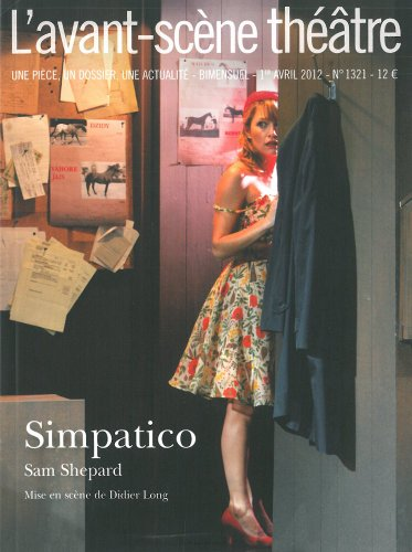 L'Avant-scène théâtre, N° 1321, avril 2012 : Simpatico, Sam Shepard : Mise en scène de Didier Long