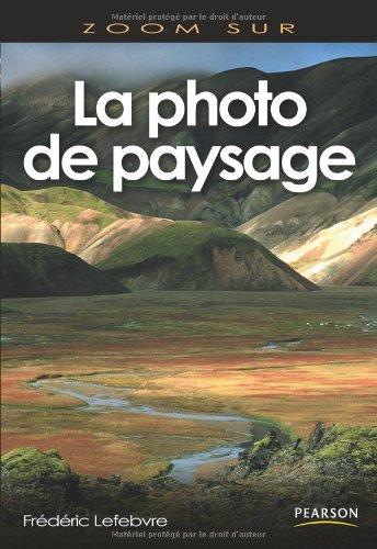 La Photo de paysage par Frédéric Lefebvre
