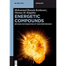 Energetic Compounds: Methods for Prediction of their Performance (De Gruyter Textbook) (English Edition)