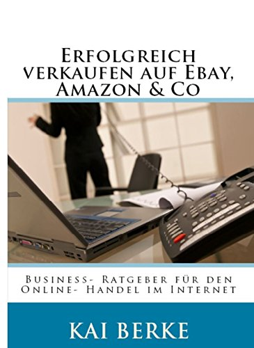 erfolgreich-verkaufen-auf-ebay-amazon-co-business-ratgeber-fur-den-online-handel-im-internet