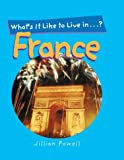 What's It Like to Live in France? (What It's Like to Live In...)