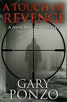 A Touch of Revenge (A Nick Bracco Thriller Book 2) (English Edition) par [Ponzo, Gary]