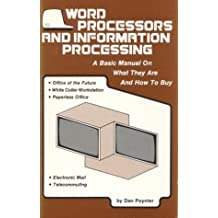 Word processors and information processing: A basic manual on what they are a...