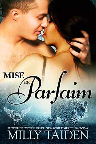 Mise Au Parfaim: Une Romance Paranormale (Agence de Rencontres Paranormales t. 9)