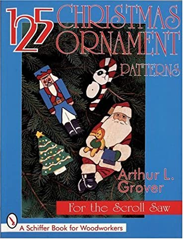 125 Christmas Ornament Patterns for the Scroll Saw (Schiffer Book for Collectors)