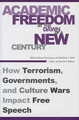 [(Academic Freedom at the Dawn of a New Century : How Terrorism, Governments, and Culture Wars Impact Free Speech)] [Edited by Evan Gerstmann ] published on (August, 2006)