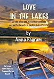 LOVE IN THE LAKES  A tale of desire, deception and loss set in the beautiful English Lake District. European Contemporary Romance Series   Book 5Spanning several years, LOVE IN THE LAKES is a potent story of love, family secrets, deception and unquen...
