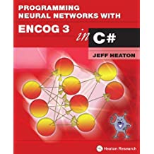 Programming Neural Networks with Encog3 in C# (English Edition)