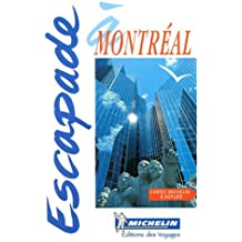 Escapade a Montreal (Michelin in Your Pocket Guides (English))