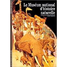 Le Muséum national d'histoire naturelle (Découvertes Gallimard)