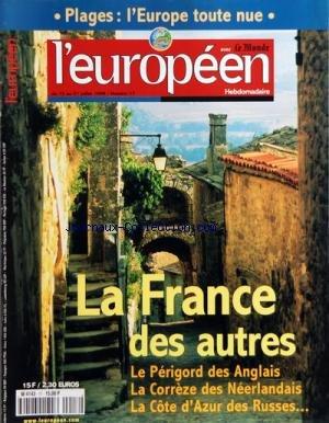 EUROPEEN (L') [No 17] du 15/07/1998 - EDITORIAL DE CHRISTINE OCKRENT - DEMOCRATIES - DEFICITS - BRUXELLES SORT LE CARTON JAUNE - UN RAPPORT SUR L'INTEGRISME MET STRASBOURG DANS L'EMBARRAS - MOBILITE PROFESSIONNELLES - BRUXELLES FACILITE LA LIBRE CIRCULATION - IMMIGRATION - 126 000 BRESILIENS VIVENT EN EUROPE - CHRONIQUE DE MANUEL VASQUEZ MONTALBAN - CHANTIERS DE L'UNION - EURO - TOURISME - LA GUERRE DES PRIX MENACE - VITICULTURE - BRUXELLES VEUT DU BON VIN - REPORTAGE - LES VIRTUOSES NE S'ESSOU par Collectif