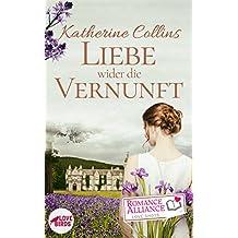 Liebe wider die Vernunft (Liebesroman, Historisch) (Romance Alliance Love Shots 1)