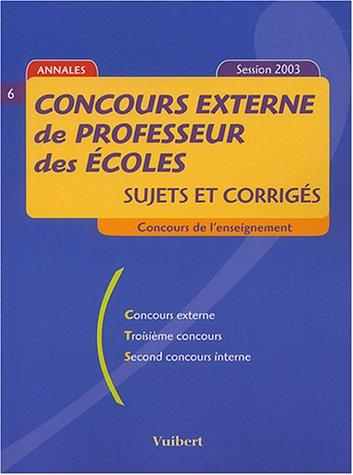 Concours externe de professeur des écoles : Sujets et corrigés Concours de l'enseignement Session 2003