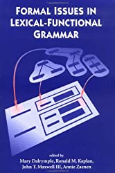 Formal Issues in Lexical-Functional Grammar (Center for the Study of Language and Information Publication Lecture Notes)