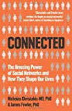 Connected: The Surprising Power of Our Social Networks and How They Shape Our Lives -- How Your Friends' Friends' Friends Affect by Christakis, Nicholas A.(Author)Paperback