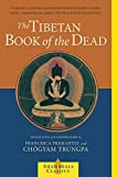 The Tibetan Book Of The Dead: Great Liberation Through Hearing in the Bardo (Shambhala Classics)