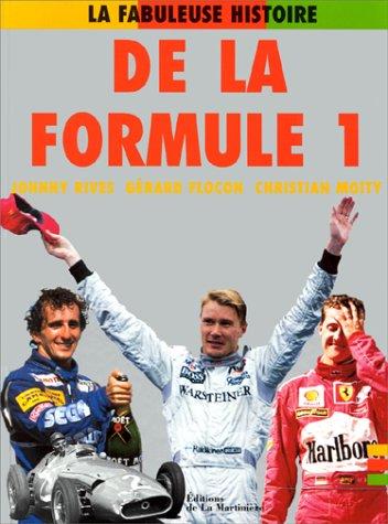 La fabuleuse histoire de la formule 1 par Christian Moity, Johnny Rives, Gérard Flocon