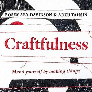 Craftfulness (Audio Download): Amazon co uk: Rosemary Davidson, Arzu