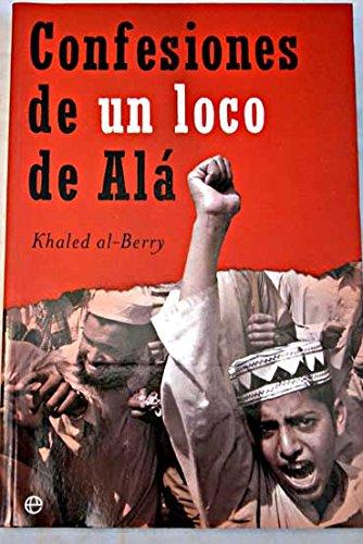 Confesiones de un loco de ala (Actualidad) por Khaled Al Berry