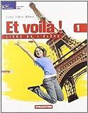 Et voilà! Livre de l'élève-Cahier d'activités-Il mio portfolio delle lingue-Cahier vacances. Con CD Audio. Per la Scuola media: ET VOILA'! 1 EL+CAH+2CD+PORTF.