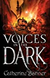 Voices in the Dark (The Eyes of a King) by Catherine Banner (2010-03-04)