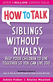 How To Talk: Siblings without Rivalry par [Faber, Adele, Elaine Mazlish]