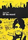 Off the record par Xavier Gual Badillo