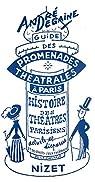 Guide des promenades théâtrales à Paris par Degaine