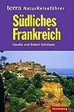 Südliches Frankreich. terra NaturReiseführer