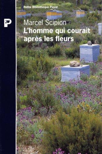 L'homme qui courait apres les fleurs par Marcel Scipion