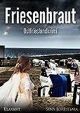 Friesenbraut. Ostfrieslandkrimi (Mona Sander und Enno Moll ermitteln 1) von Sina Jorritsma