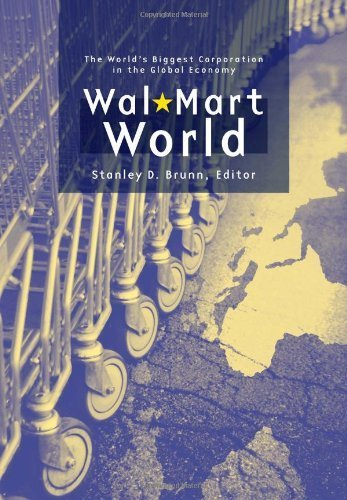 wal-mart-world-the-worlds-biggest-corporation-in-the-global-economy-by-stanley-d-brunn-2006-09-02