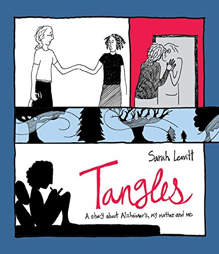Tangles: A Story about Alzheimer's, My Mother, and Me por Sarah Leavitt