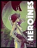 Telecharger Livres Heroines Les figures feminines de la pop culture (PDF,EPUB,MOBI) gratuits en Francaise