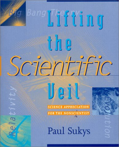 Lifting the Scientific Veil: Science Appreciation for the Nonscientist