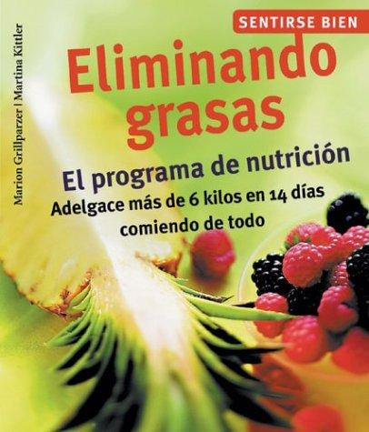 Eliminando Grasas : El Programa De Nutricion, Adelgace Mas De 6 Kilos...