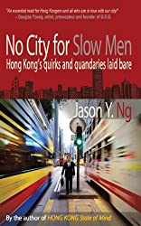 No City for Slow Men: Hong Kong's Quirks & Quandaries Laid Bare
