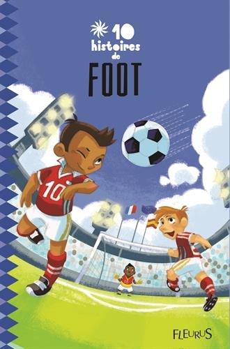 10 [Dix] histoires de foot